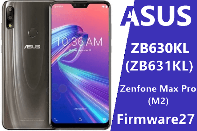 Firmware Asus Zenfone Max Pro (M2) X01BD, ZB631KL / ZB631KL