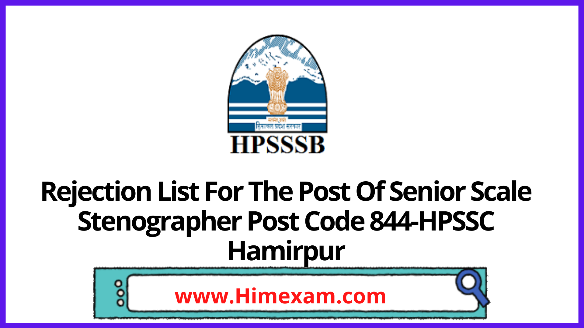 Rejection List For The Post Of Senior Scale Stenographer Post Code 844-HPSSC Hamirpur