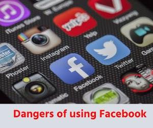 Dangers of using Facebook