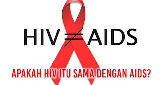 APAKAH HIV ITU SAMA DENGAN AIDS?