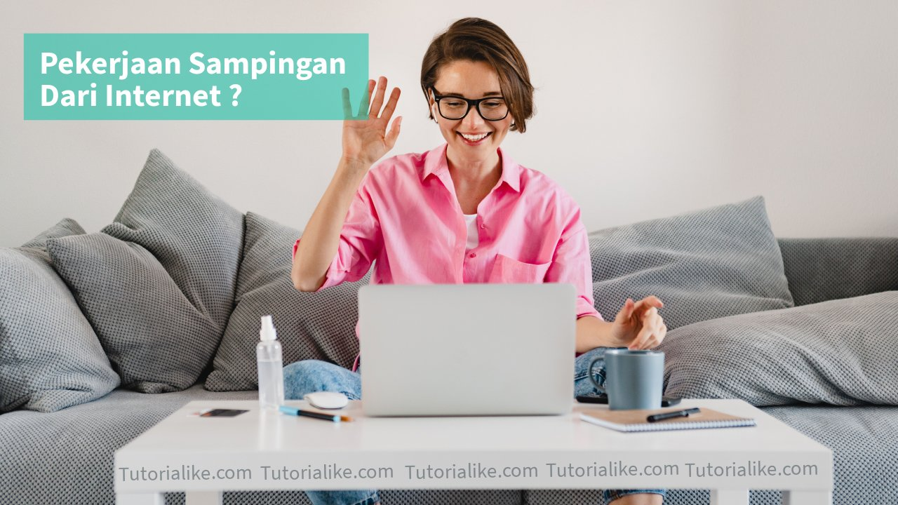 7 Pekerjaan Sampingan Dari Internet, Cukup Pakai Hp Atau Laptop !