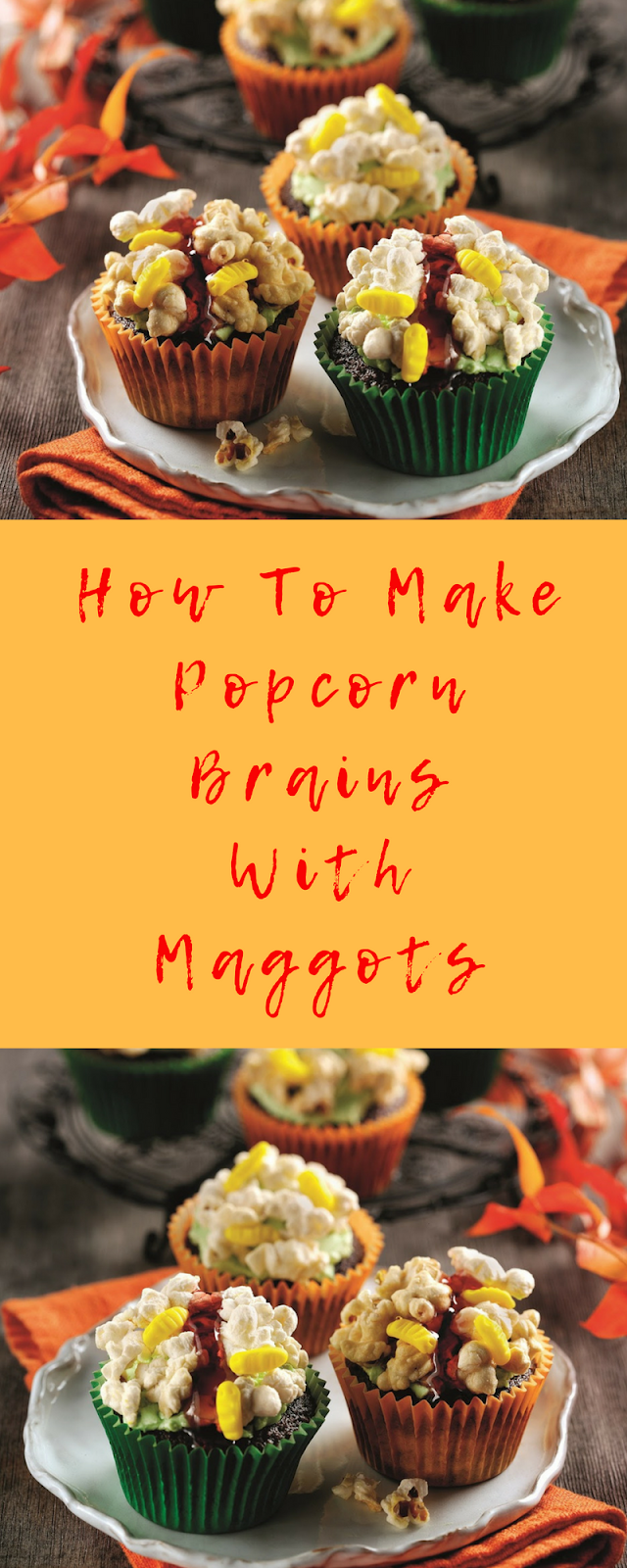 Popcorn Brains With Maggots