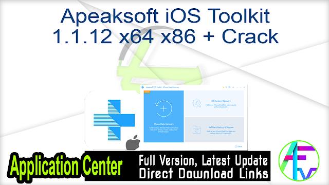 Apeaksoft iOS Toolkit 1.1.12 x64 x86 + Crack
