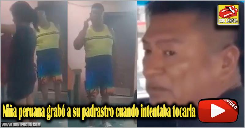 Niña peruana grabó a su padrastro cuando intentaba tocarla indebidamente