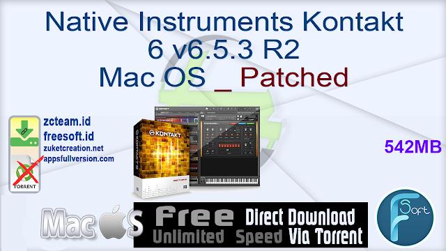 Native Instruments Kontakt 6 v6.5.3 R2 Mac OS _ Patched_ ZcTeam.id