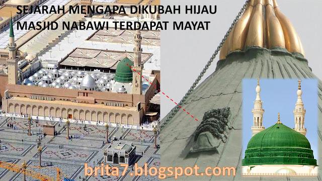 Sejarah Mengapa Dikubah Hijau Masjid Nabawi Terdapat Mayat Brita7