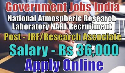 National Atmospheric Research Laboratory NARL Recruitment 2018