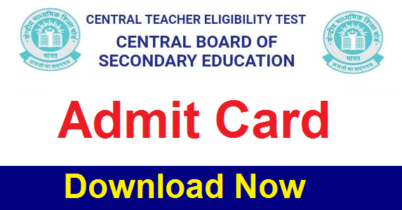 CTET Admit Card 2020: Download Now