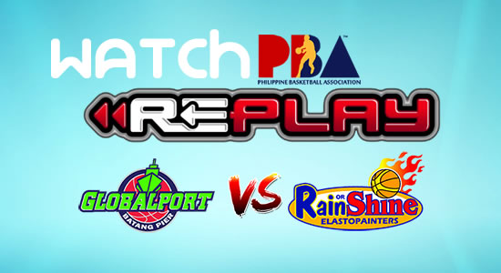 Video List: GlobalPort vs Rain or Shine game replay January 12, 2018 PBA Philippine Cup