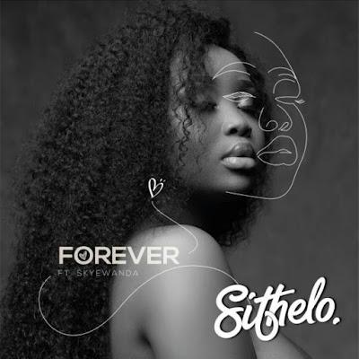 Sithelo - Forever (feat. Skye Wanda) 2019.jpg