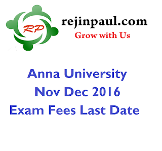 Anna University Nov Dec 2016 Exam Fees Last Date