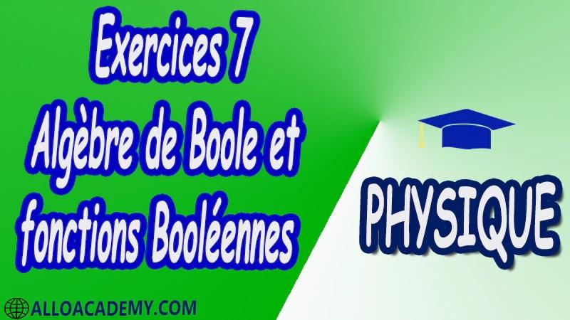 Exercices 7 Algèbre de Boole et fonctions Booléennes pdf