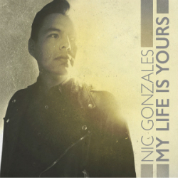 "Nic Gonzales' album, ""My Life is Yours"""