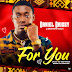 "Music: Daniel Drizzy - ""For You"""