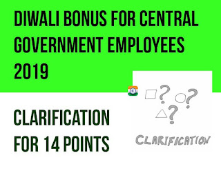 Diwali Bonus for Central Government Employees 2019 – Clarification of 14 Points  Diwali Bonus for CG Employees 2019 – Clarification for 14 Points
