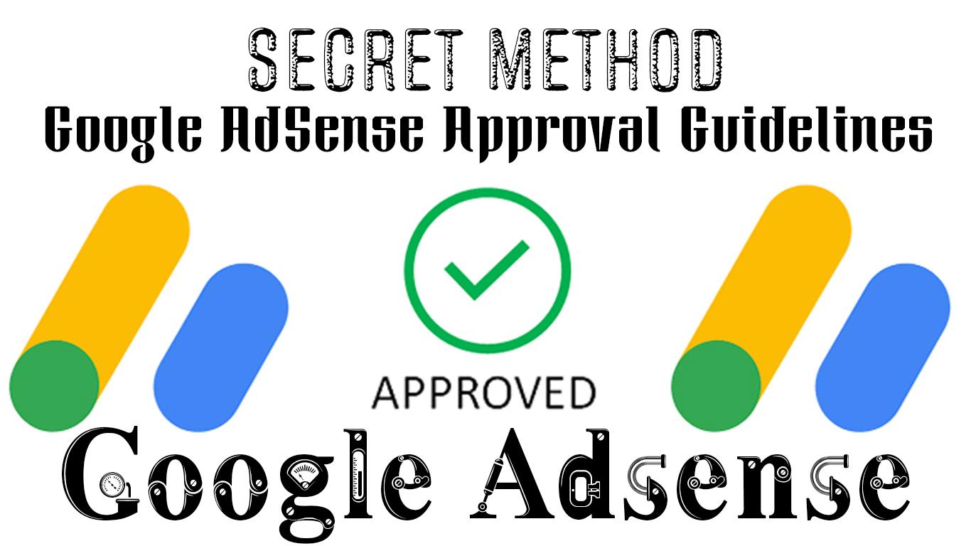 Google AdSense Approval Guidelines and Secret Method