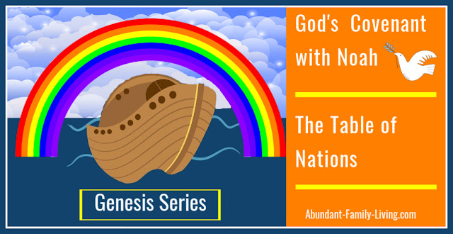 Genesis Series:  God's Covenant with Noah and the Table of Nations