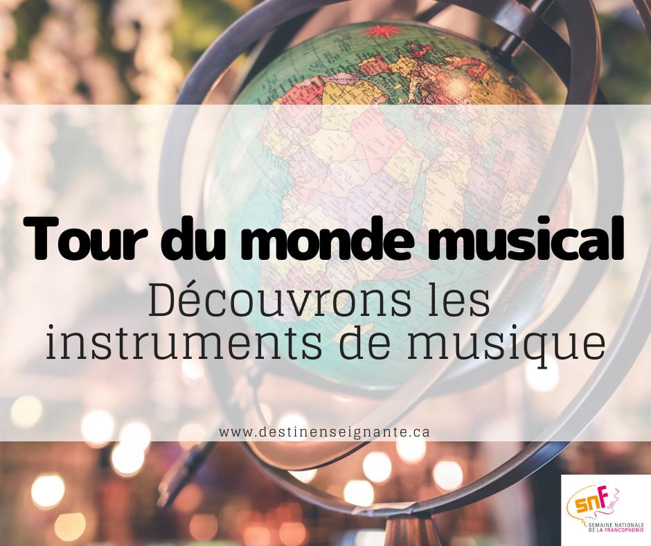 Tour du monde musical, découvrir les instruments des pays du monde. Activité pédagogique, musique, Semaine nationale de la francophonie, SNF, ACELF, Le fabuleux destin d'une enseignante.