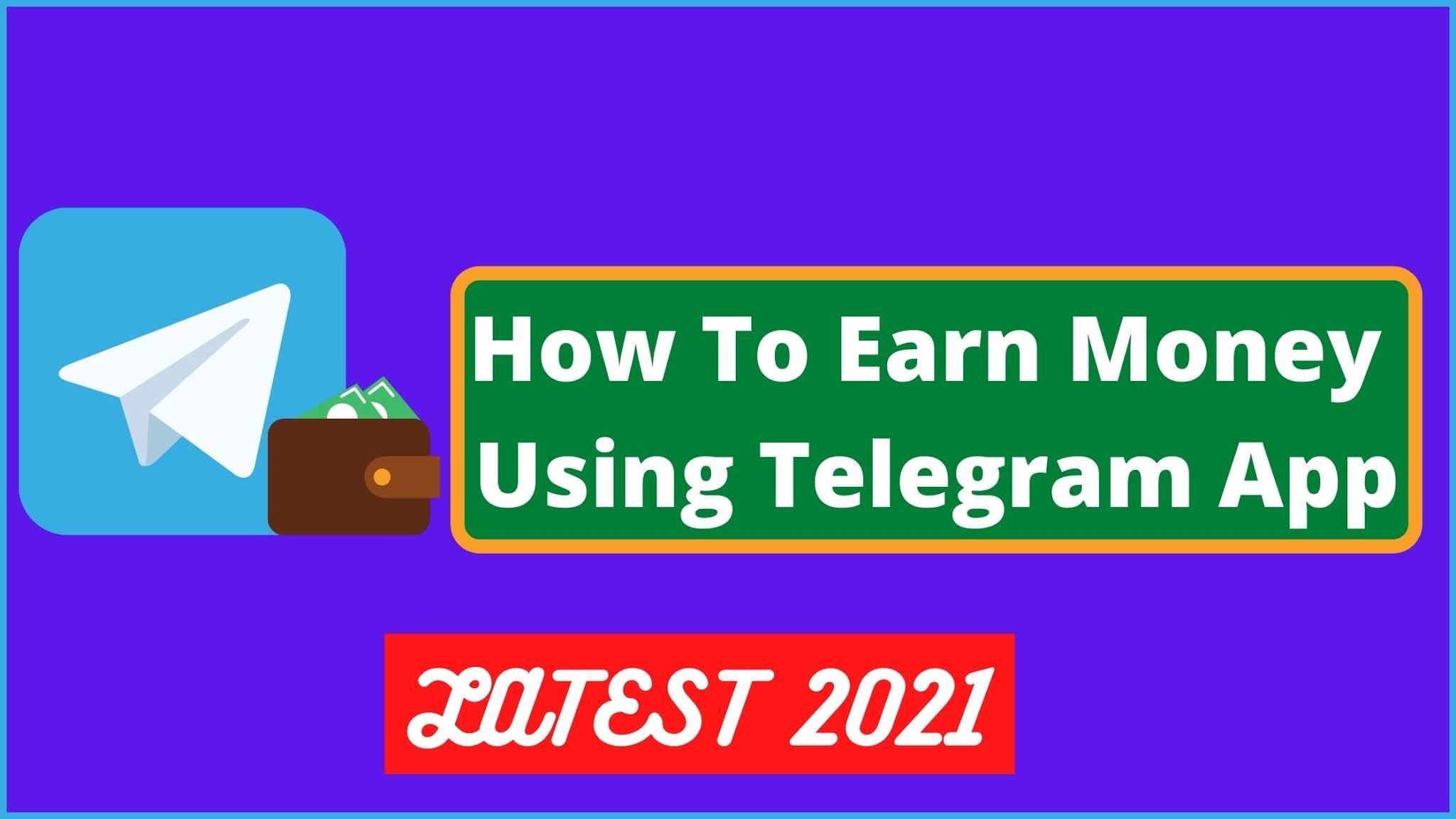 How To Earn Money Using Telegram ? [Latest 2021]