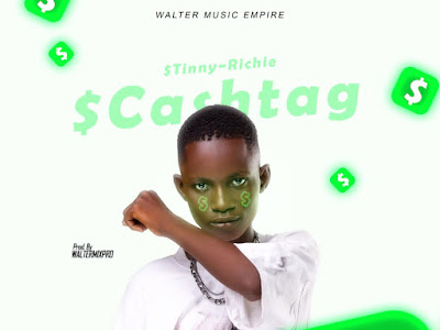 FAST DOWNLOAD: Tinny Richie ~ Cash Tag ( Prod By Walter Mix)