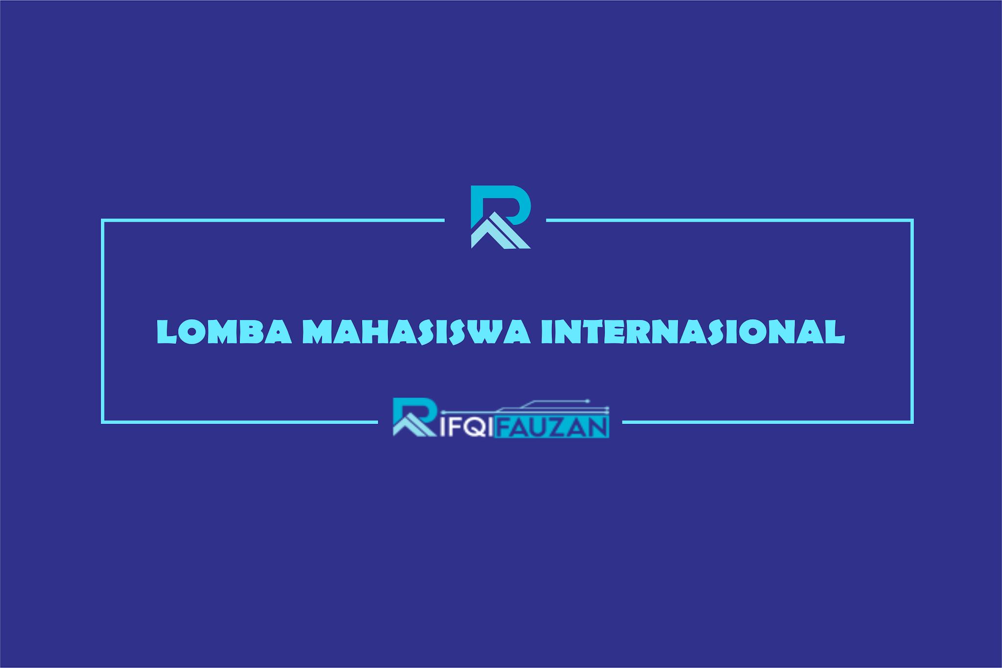 TINGKATKAN SKILL MELALUI LOMBA MAHASISWA INTERNASIONAL