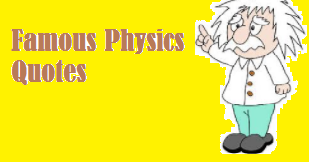 Famous Physics Quotes