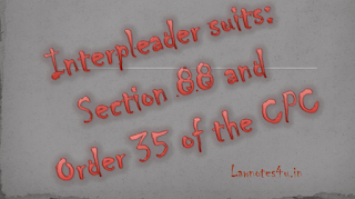 Interpleader suits: Section 88 and Order 35 of the CPC
