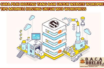 Cara memilih Hosting yang Baik untuk Website Wordpress