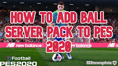 How to Add Ball Server Pack PES 2020