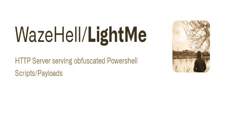 LightMe : HTTP Server Serving Obfuscated Power shell Scripts/Payloads