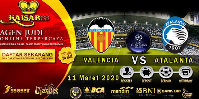 Prediksi Bola Terpercaya Liga Champions Valencia vs Atalanta 11 Maret 2020