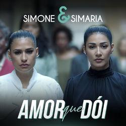 Amor Que Dói - Simone e Simaria Mp3