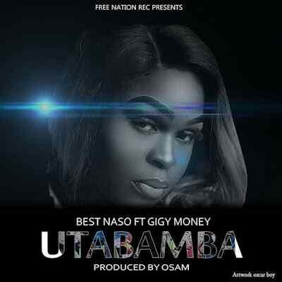 Download Mp3 | Best Nasso ft Gigy Money - Utabamba