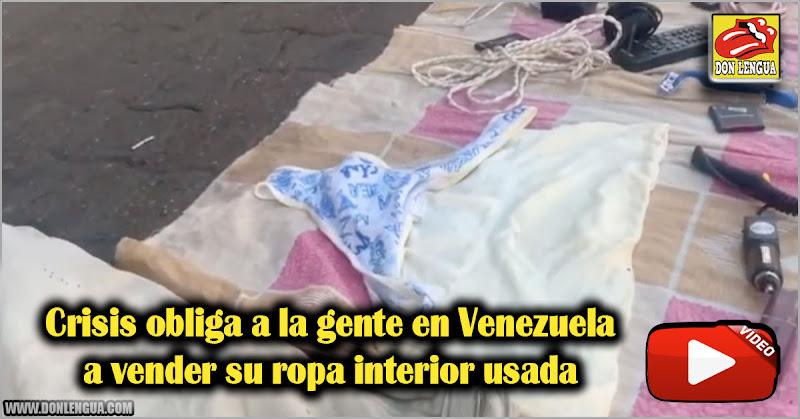 Crisis obliga a la gente en Venezuela a vender su ropa interior usada