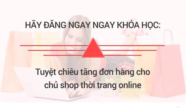 Khóa học tuyệt chiêu tăng đơn hàng cho chủ shop thời trang online