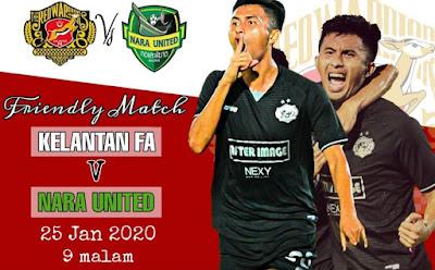 Live Streaming Kelantan vs Nara United Friendly Match 25.1.2020