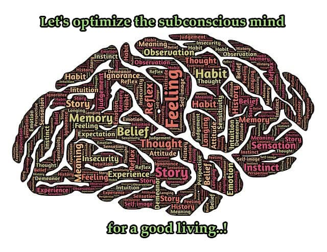 How to optimize your subconscious mind