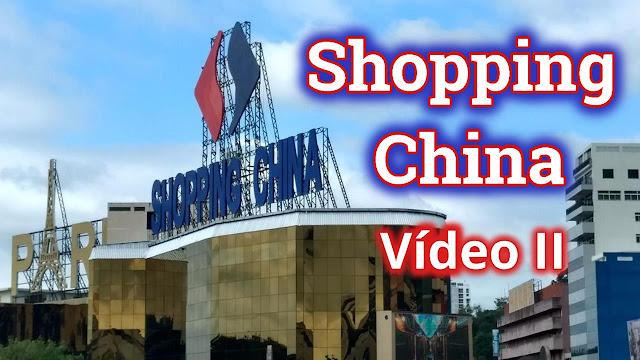 Shopping China Vídeo II | Um pouco de tudo!
