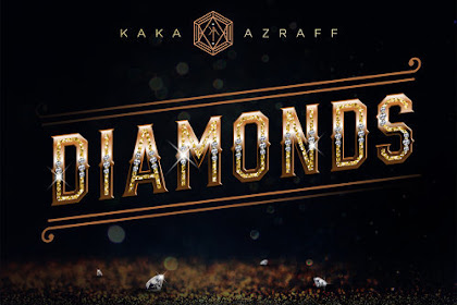 Lirik Lagu Kaka Azraff - Diamonds