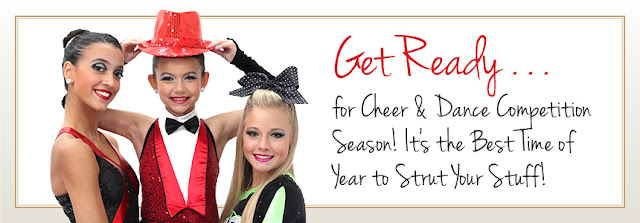 Get ready...for Cheer & Dance Competition Season! It's the Best Time of Year to Strut Your Stuff!