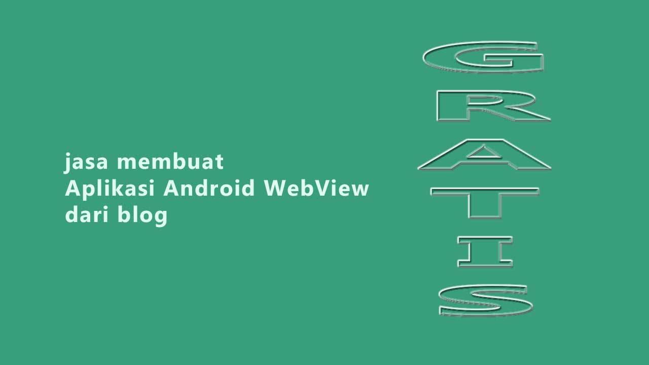 membuat-aplikasi-webview-tanpa-coding-gratis