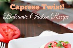 Caprese Twist! Balsamic Chicken Recipe