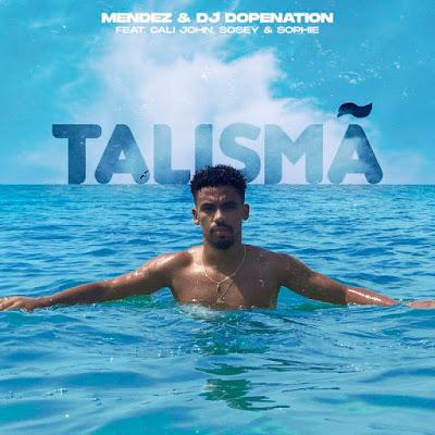 Mendez & DJ Dopenation - Talismã (Feat Cali John, Sosey & Sophie)