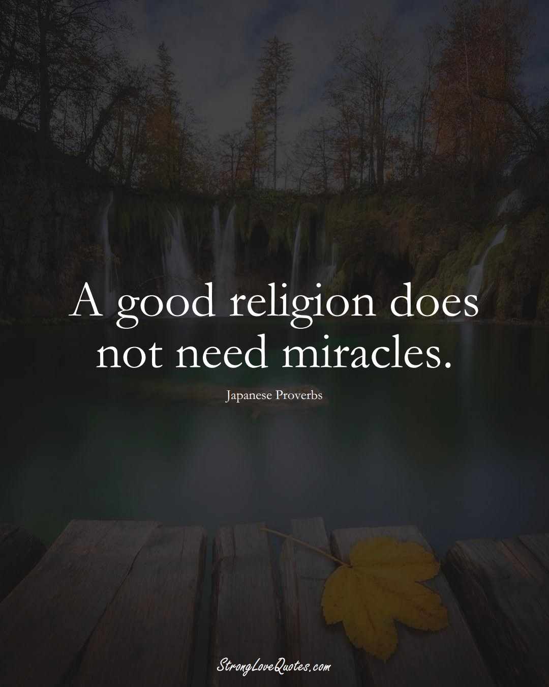 A good religion does not need miracles. (Japanese Sayings);  #AsianSayings
