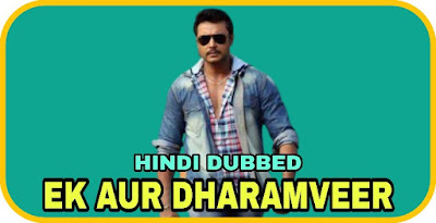 Ek Aur Dharamveer Hindi Dubbed Movie
