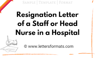 Resignation Letter of a Staff or Head Nurse in Hospital Example