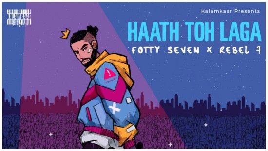 Haath Toh Laga Lyrics Fotty Seven X Rebel 7