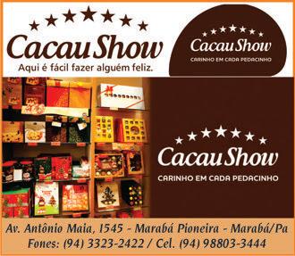 CACAU SHOW -- Conteúdo Feito Sob Medida Para A Sua Vontade De Chocolate --  MARABÁ/PA