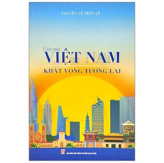 Giấc Mơ Việt Nam - Khát Vọng Tương Lai ebook PDF-EPUB-AWZ3-PRC-MOBI