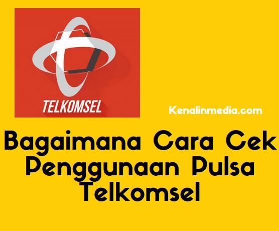 Bagaimana Cara Cek Penggunaan Pulsa Telkomsel